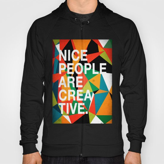 Nice People Are Creative Hoody