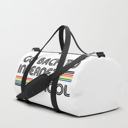 Go Back To Internet School Duffle Bag