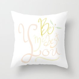 Be the best YOU! Throw Pillow