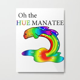 Oh the Hue Manatee Metal Print