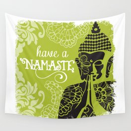 Have a Nasmaste Wall Tapestry