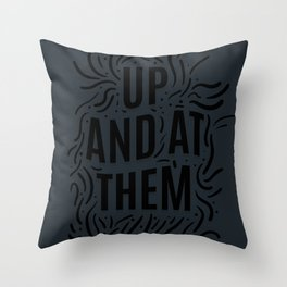 Up And At Them - Black typography print Throw Pillow