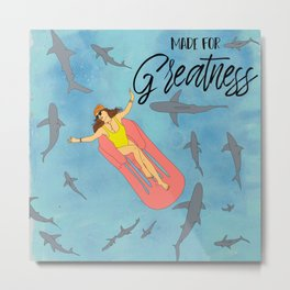 Made for Greatness Metal Print