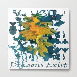 Dragons Exist digital artwork Metal Print