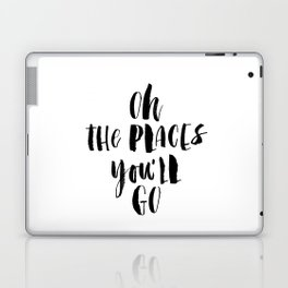 Oh the Places You'll Go black and white monochrome typography poster home decor kids bedroom wall Laptop & iPad Skin