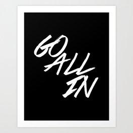 Go all in Art Print