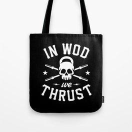 In WOD We Thrust Tote Bag
