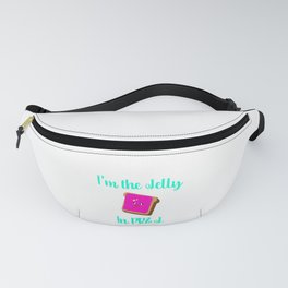 Peanut Butter and Jelly Day Foodie Quote Fanny Pack