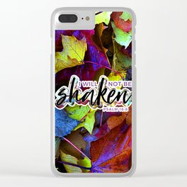I will not be shaken-Psalm 16:8 Clear iPhone Case
