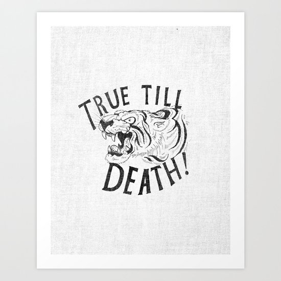 True Till Death Art Print