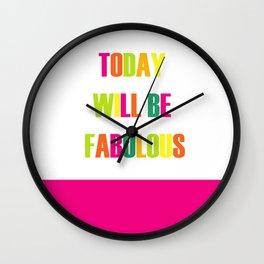 Fabulous Day Wall Clock