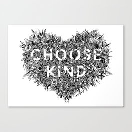 Choose Kind Canvas Print