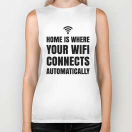HOME IS WHERE YOUR WIFI CONNECTS AUTOMATICALLY Biker Tank