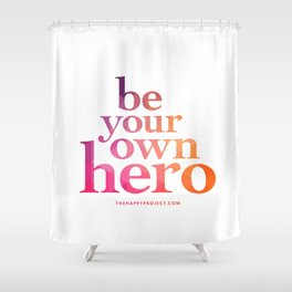 Be Your Own Hero Shower Curtain