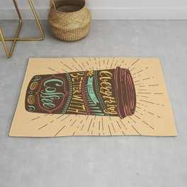 Everything Gets Better With Coffee Rug