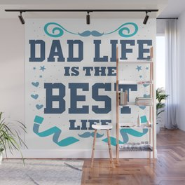 Cute Fathers Day Message Best Dad Life Daddy Gift Wall Mural
