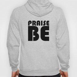Praise Be Hoody