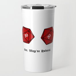 Yes, They're Natural. D20 Travel Mug