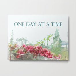 One Day at a Time Fence Flowers Metal Print
