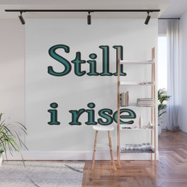 still i rise ( https://society6.com/vickonskey/collection ) Wall Mural