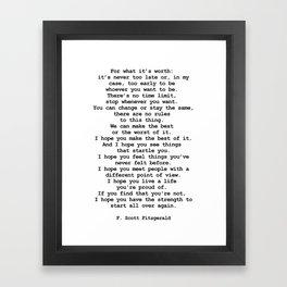 For what it's worth by F Scott Fitzgerald #minimalism #poem Framed Art Print