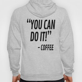 You Can Do It - Coffee Hoody
