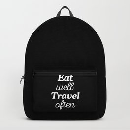 Eat Well Travel Often Backpack