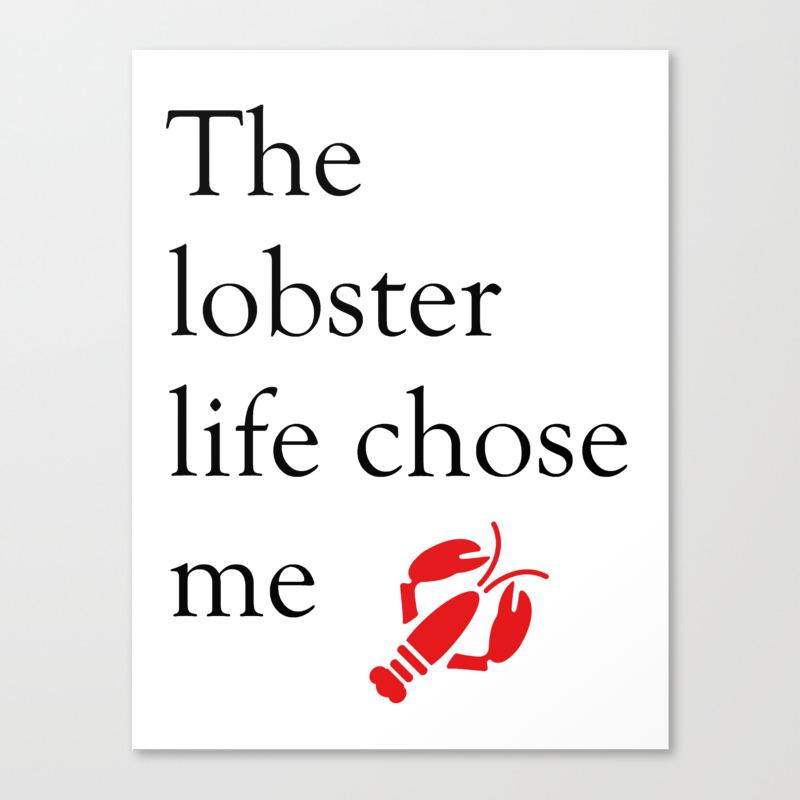 The Lobster Life Chose Me Canvas Print by Misschloedavis CNV8886761