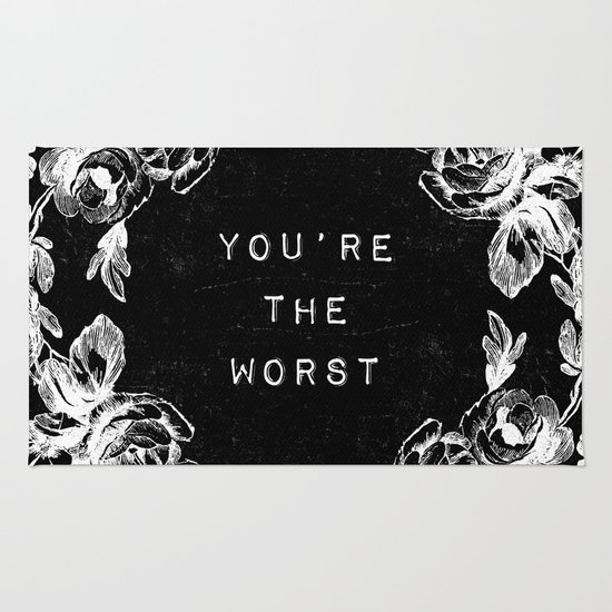 YOU'RE THE WORST Rug