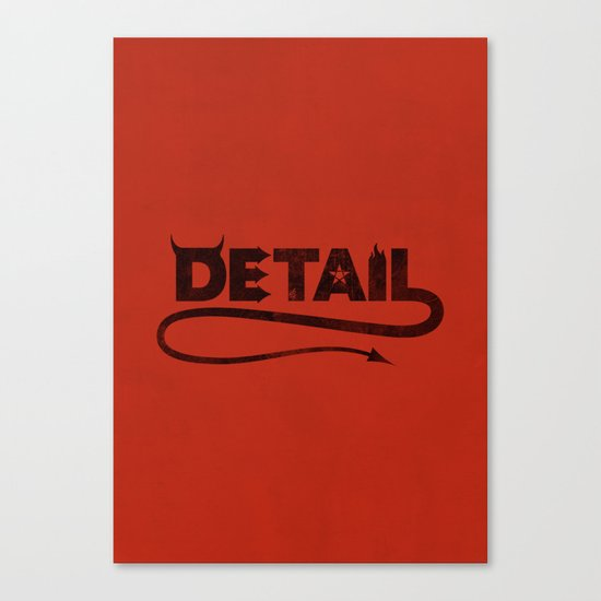 The Devil's in the Detail Canvas Print
