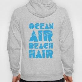 Ocean Air Beach Air Beach Vacation T-shirt Hoody