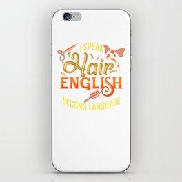 Speak Hair English Is My Second Language iPhone Skin
