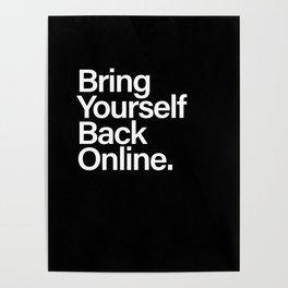 Bring Yourself Back Online Inspiration Typorgaphy Poster