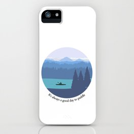 It's always a good day to paddle iPhone Case