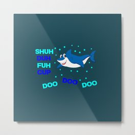 baby shark funny sarcastic annoying song. Metal Print