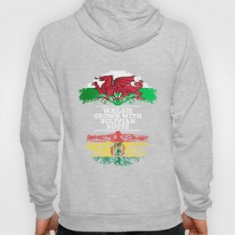 Welsh Grown With Bolivian Roots Hoody