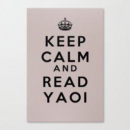 Keep Calm and Read Yaoi Canvas Print
