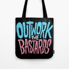 Outwork the Bastards Tote Bag