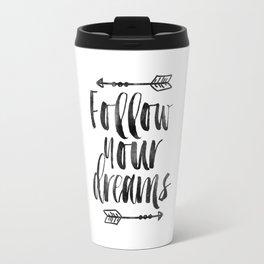 follow your dreams,inspirational quote,motivational poster,bedroom decor,nursery decor,arrow art Travel Mug