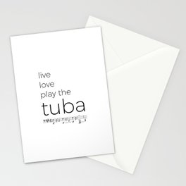 Live, love, play the tuba Stationery Cards