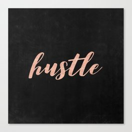 Hustle Rose Gold Pink on Black Canvas Print