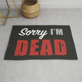 Sorry, I'M DEAD Rug