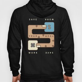 Save Your Work Hoody