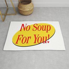 No soup for you! Rug