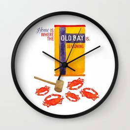 Home is where the Old Bay is. Wall Clock