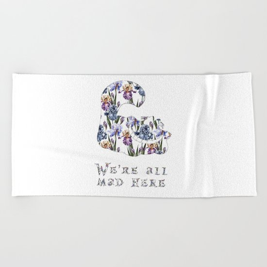 Alice floral designs - Cheshire cat all mad here Beach Towel