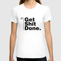 get shit done T-shirts featuring Get Shit Done - Inverse by DPain