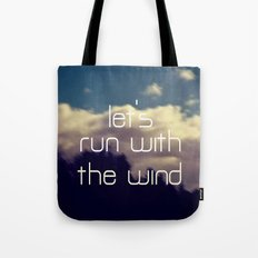 Let's Run With The Wind Tote Bag