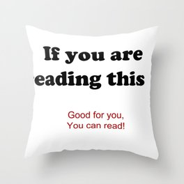 If you are reading this ... Throw Pillow