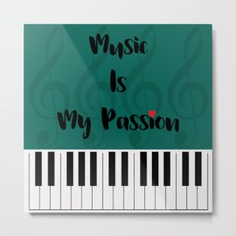 Music Is My Passion : #B Metal Print